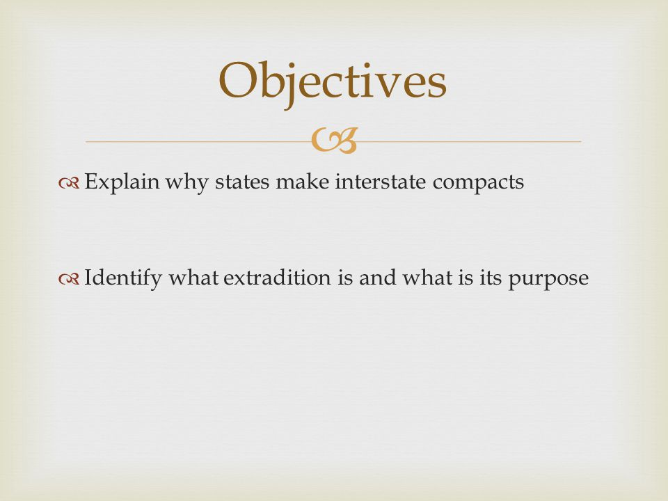 Objectives Explain why states make interstate compacts