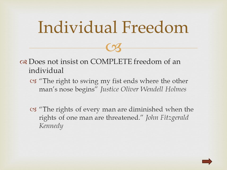Individual Freedom Does not insist on COMPLETE freedom of an individual.