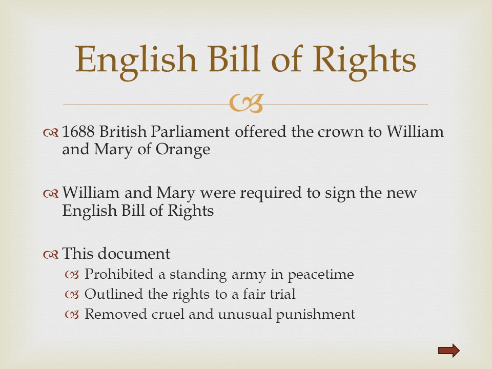English Bill of Rights 1688 British Parliament offered the crown to William and Mary of Orange.