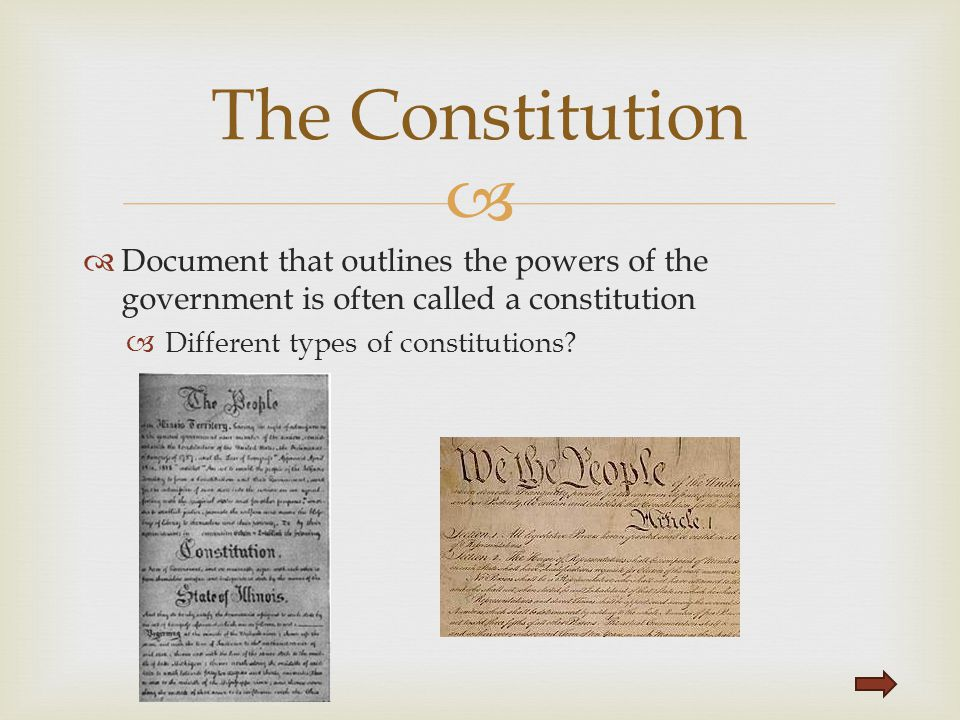 The Constitution Document that outlines the powers of the government is often called a constitution.