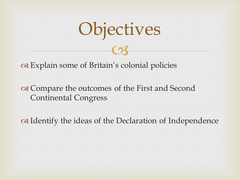 Objectives Explain some of Britain's colonial policies