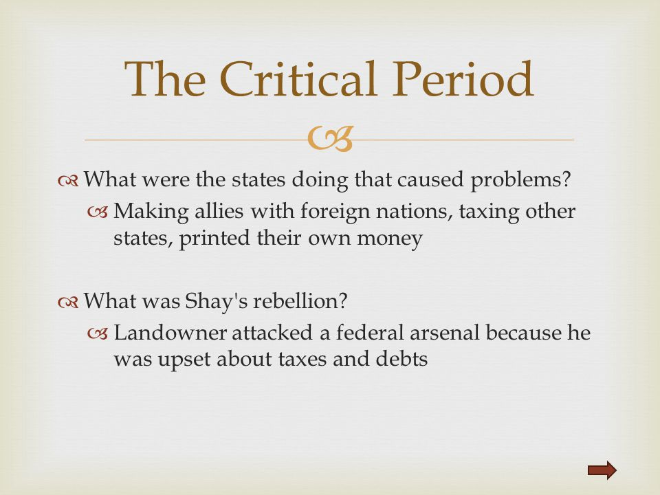 The Critical Period What were the states doing that caused problems