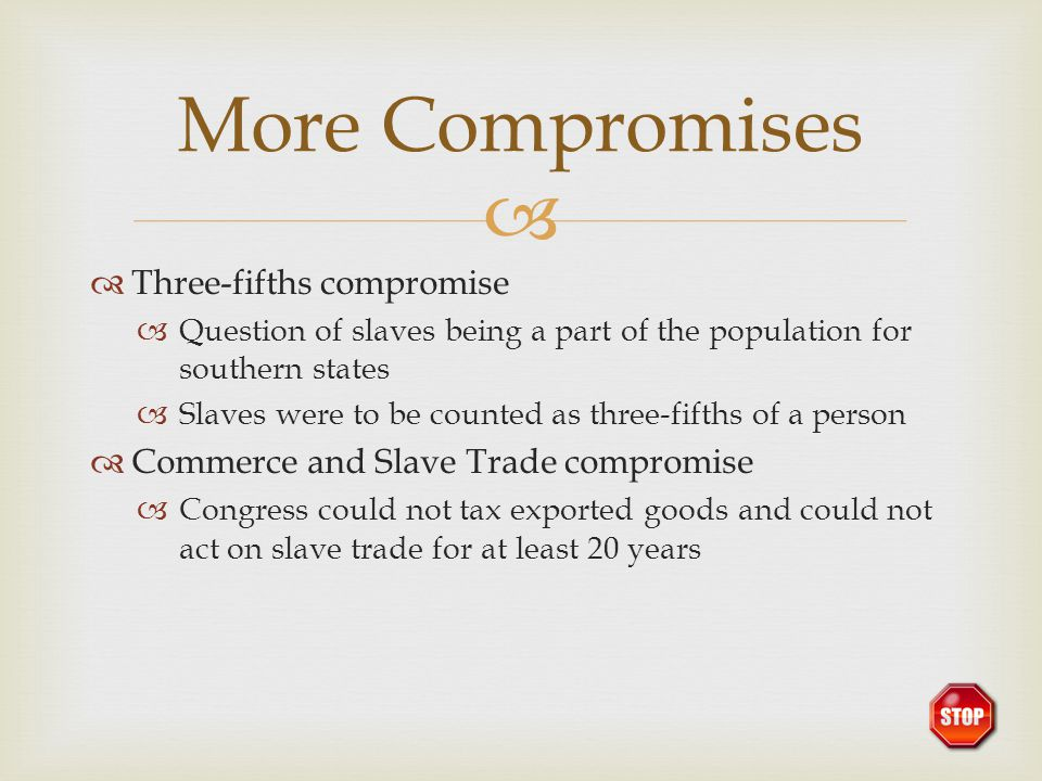 More Compromises Three-fifths compromise