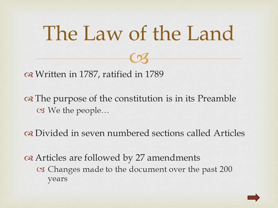 The Law of the Land Written in 1787, ratified in 1789