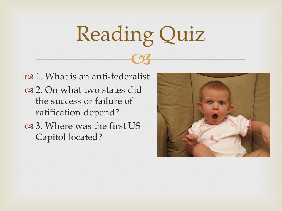Reading Quiz 1. What is an anti-federalist