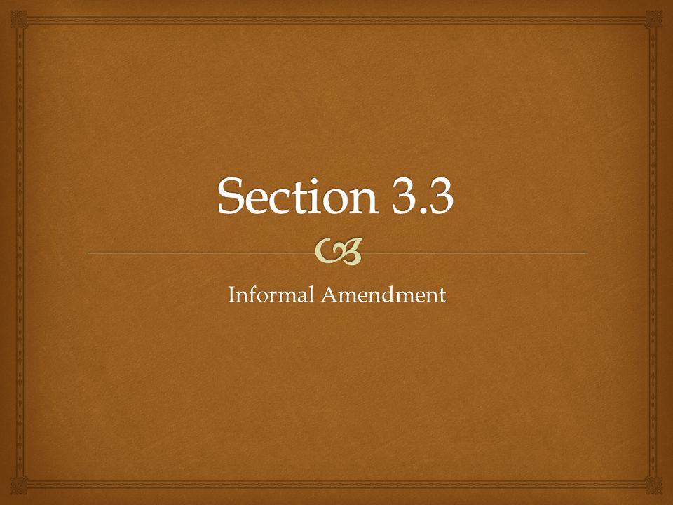 Section 3.3 Informal Amendment