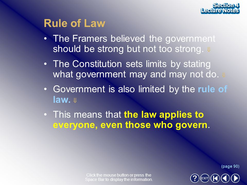 Rule of Law The Framers believed the government should be strong but not too strong. 