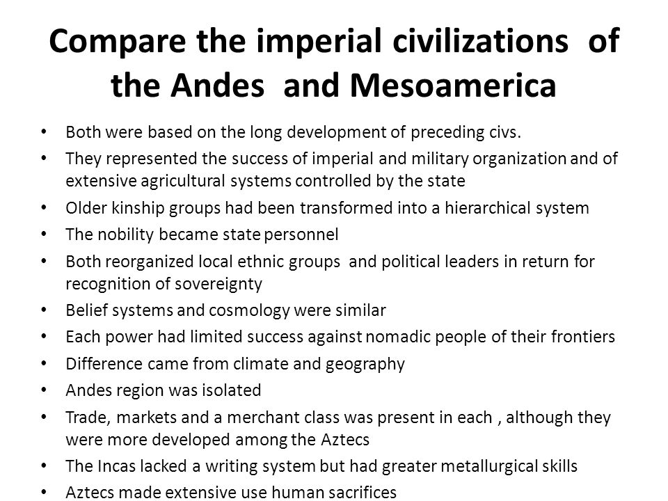 Compare the imperial civilizations of the Andes and Mesoamerica