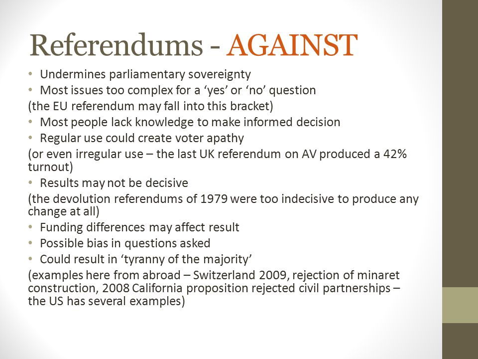 Referendums - AGAINST Undermines parliamentary sovereignty