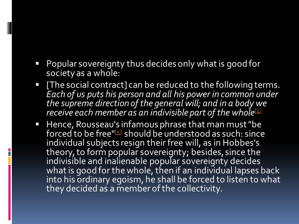 Popular sovereignty thus decides only what is good for society as a whole: