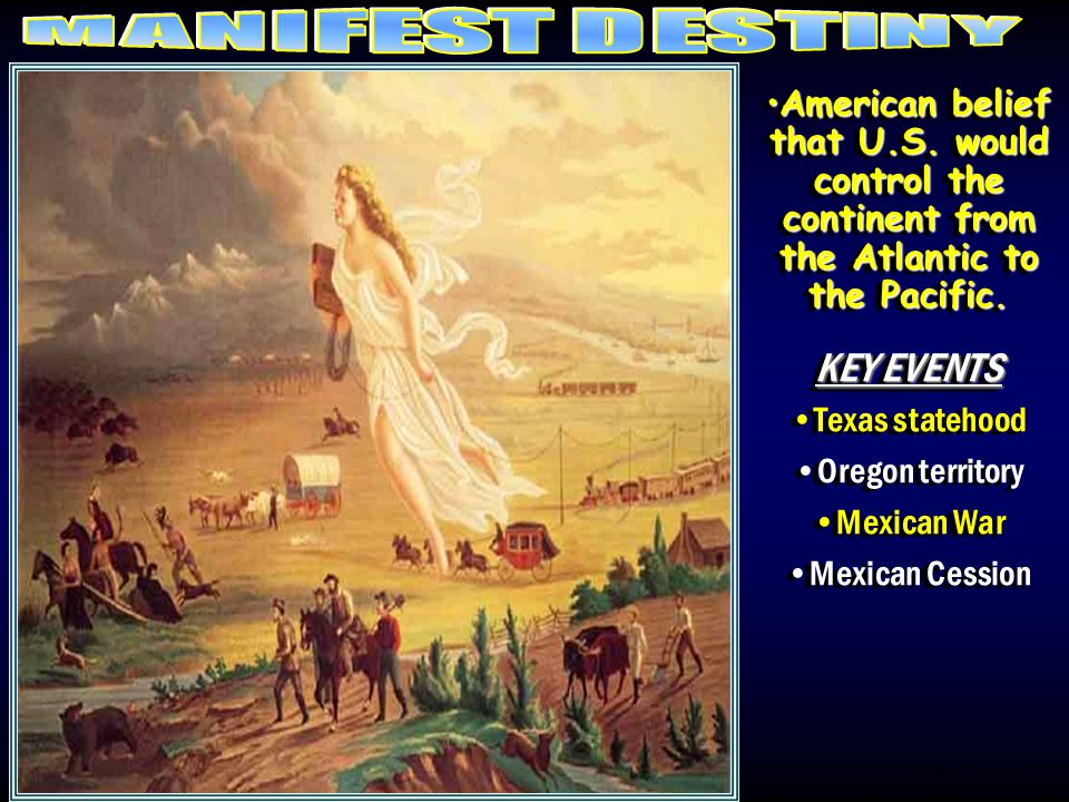 KEY EVENTS MANIFEST DESTINY