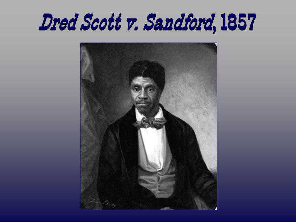 Dred Scott v. Sandford, 1857