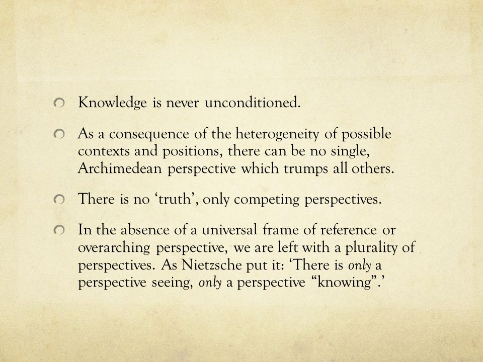 Knowledge is never unconditioned.