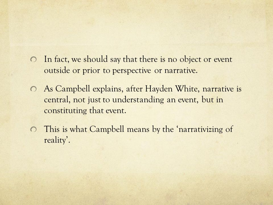 In fact, we should say that there is no object or event outside or prior to perspective or narrative.