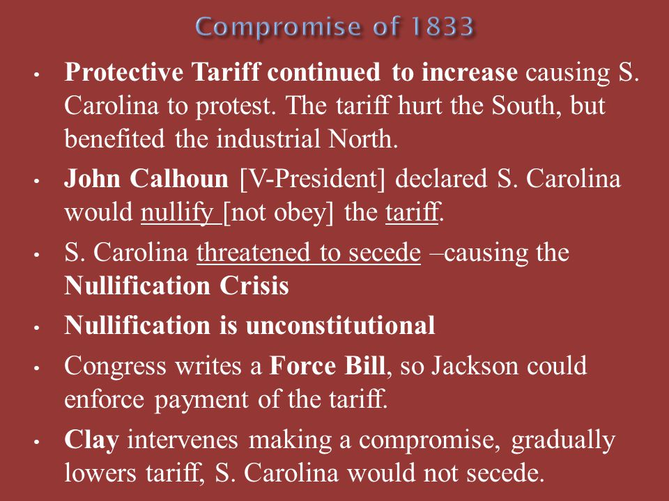 S. Carolina threatened to secede –causing the Nullification Crisis