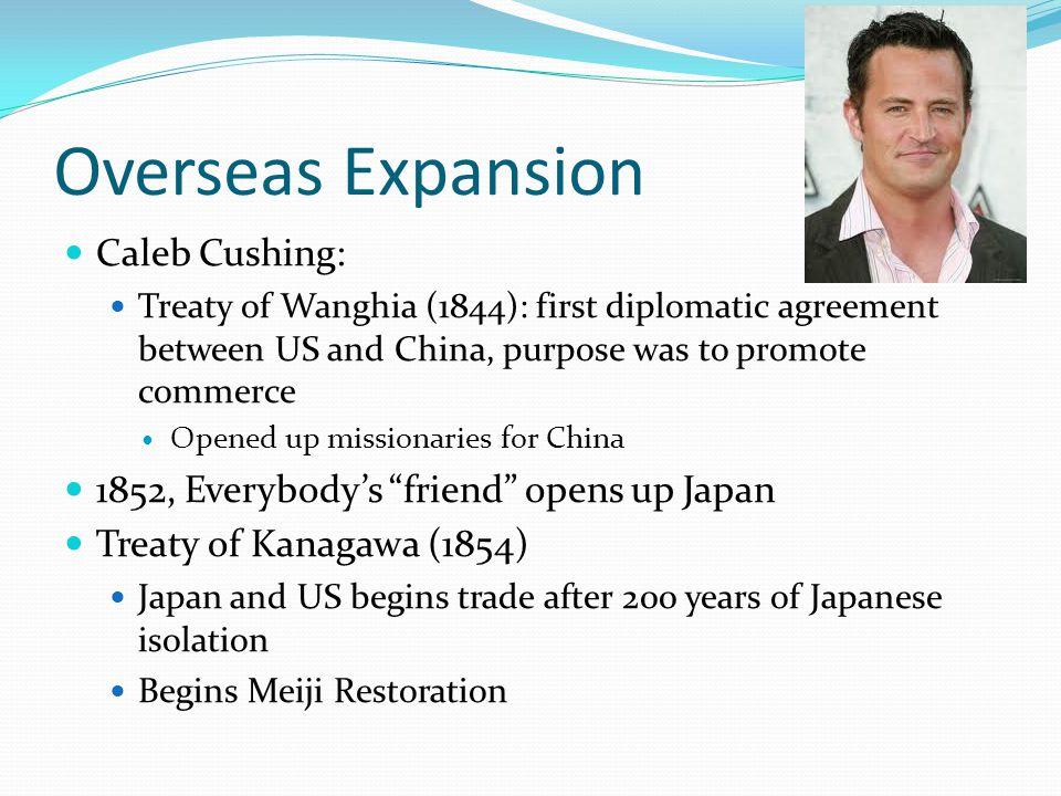 Overseas Expansion Caleb Cushing: