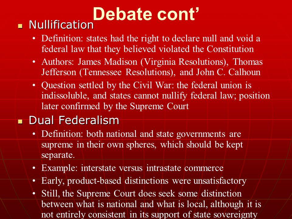 Debate cont' Nullification Dual Federalism