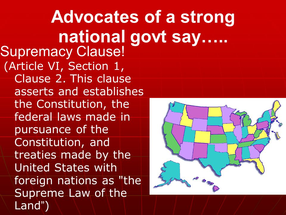 Advocates of a strong national govt say…..
