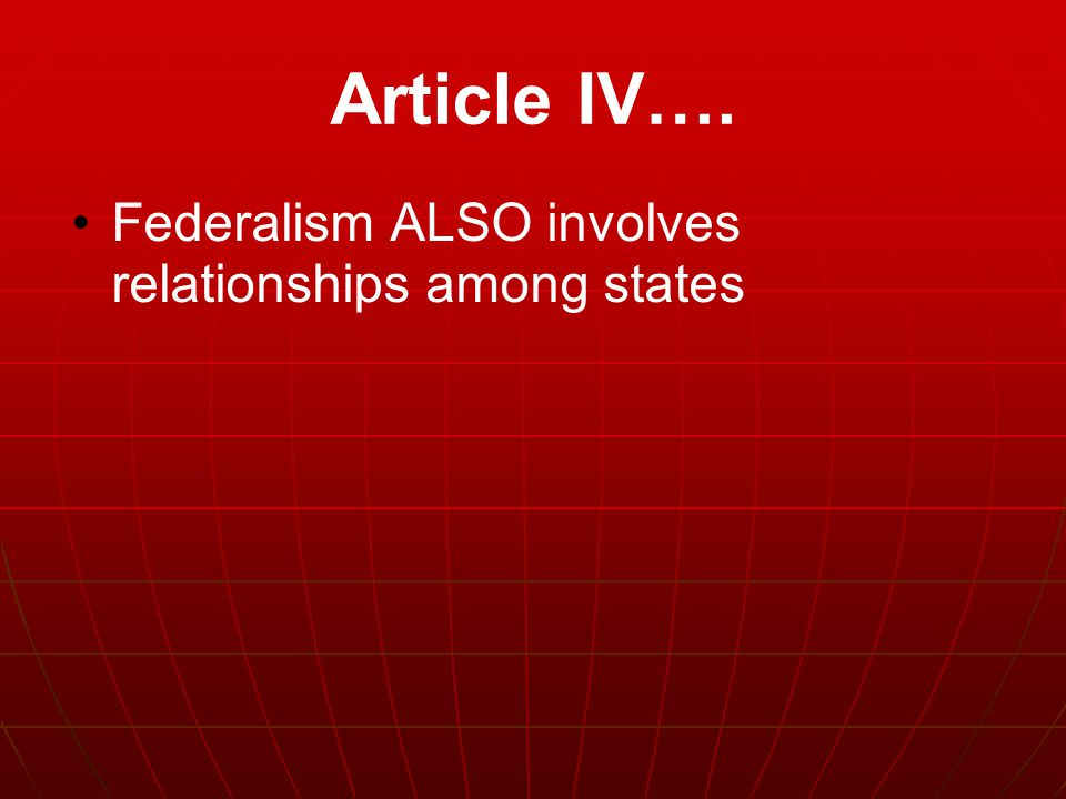 Federalism ALSO involves relationships among states