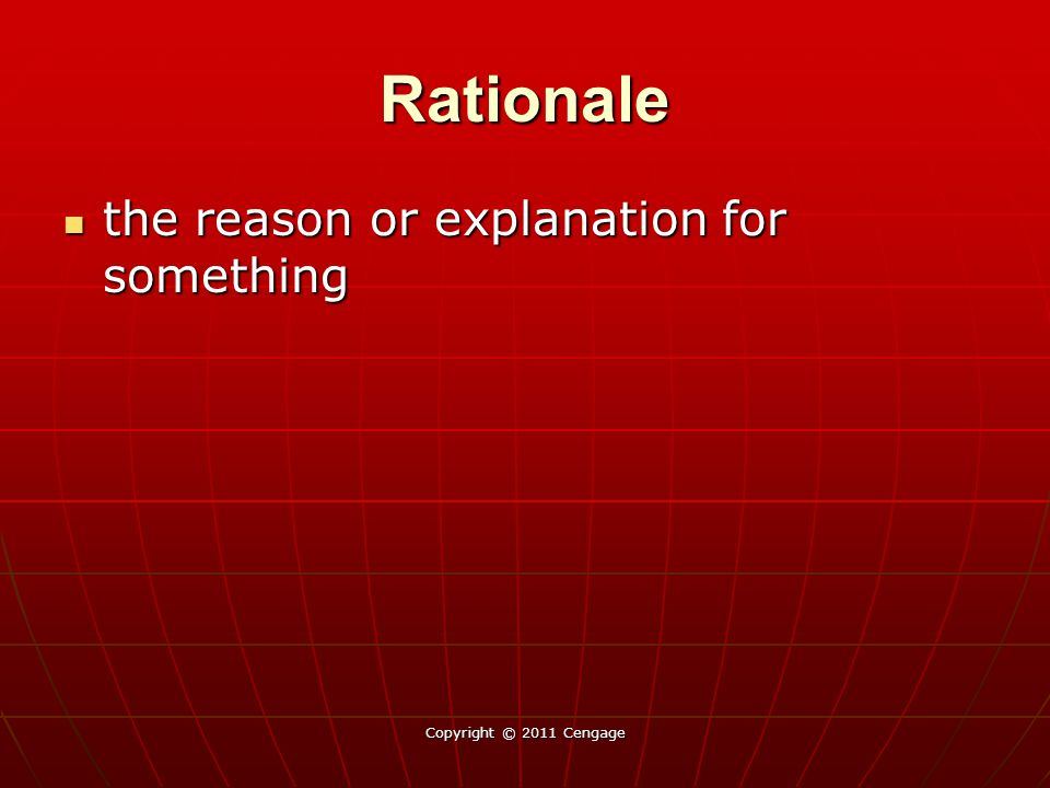 Rationale the reason or explanation for something