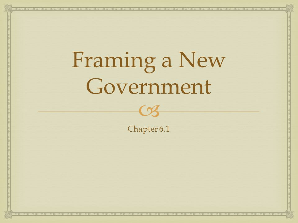 Framing a New Government