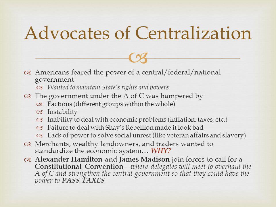 Advocates of Centralization