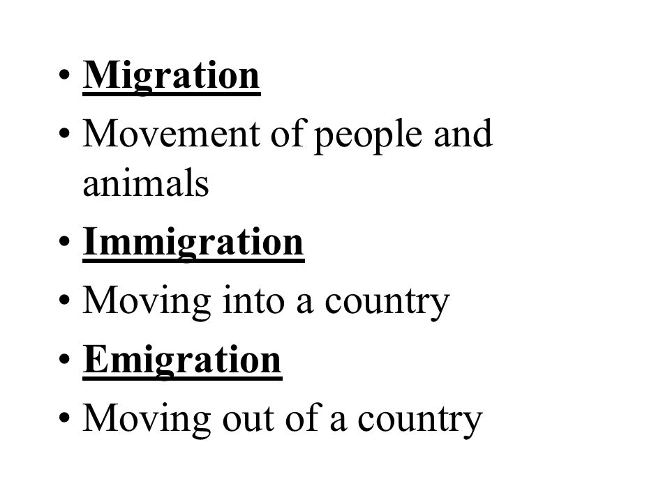 Migration Movement of people and animals. Immigration.