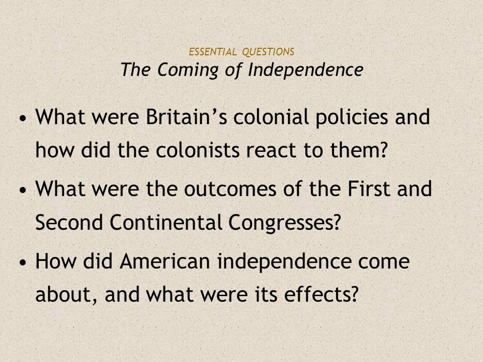 ESSENTIAL QUESTIONS The Coming of Independence
