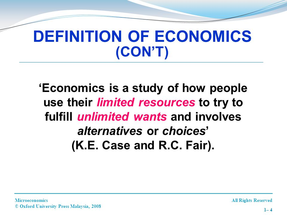 DEFINITION OF ECONOMICS (CON'T)