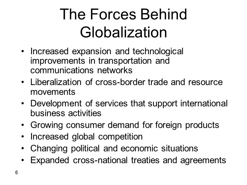 The Forces Behind Globalization
