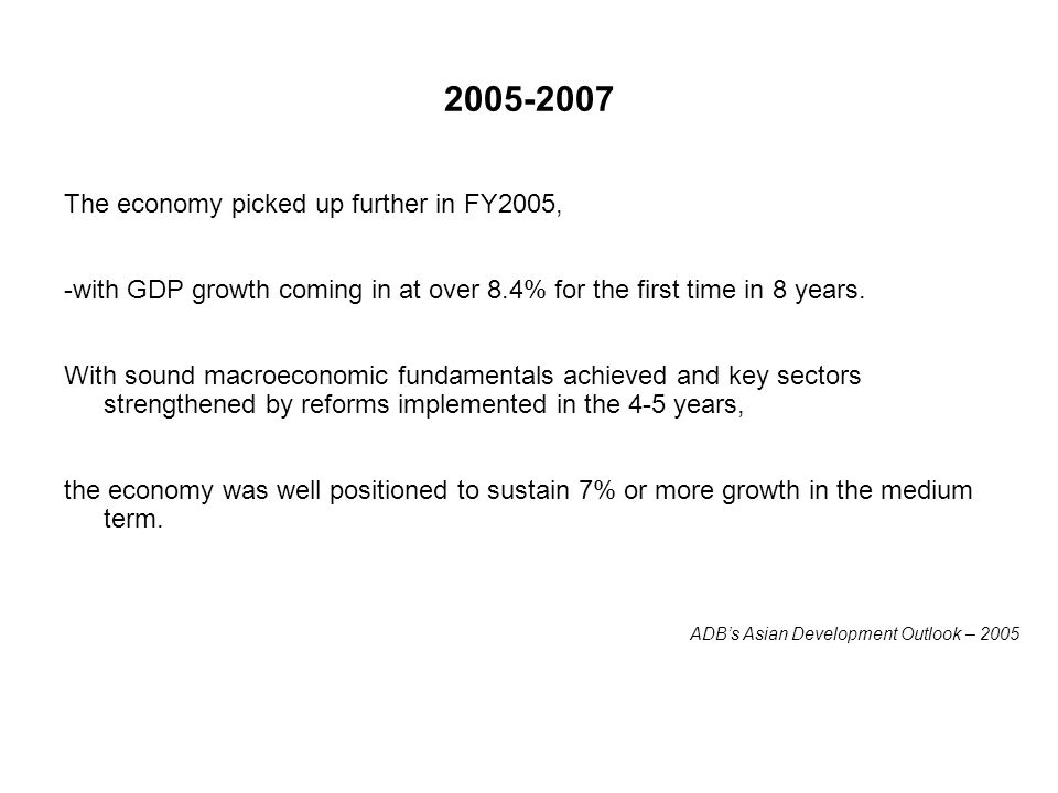 2005-2007 The economy picked up further in FY2005,