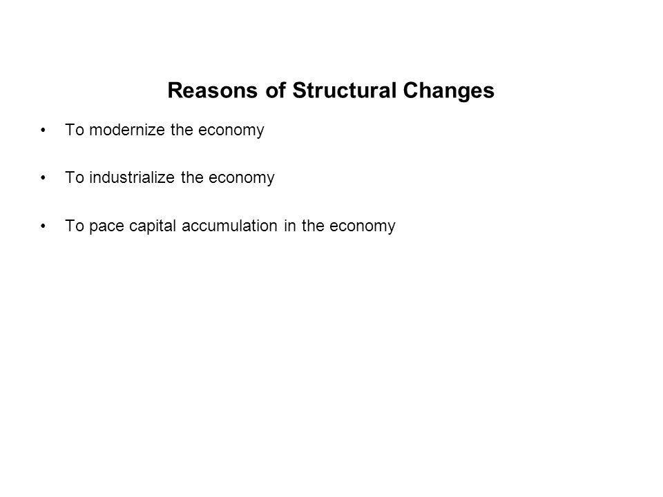 Reasons of Structural Changes