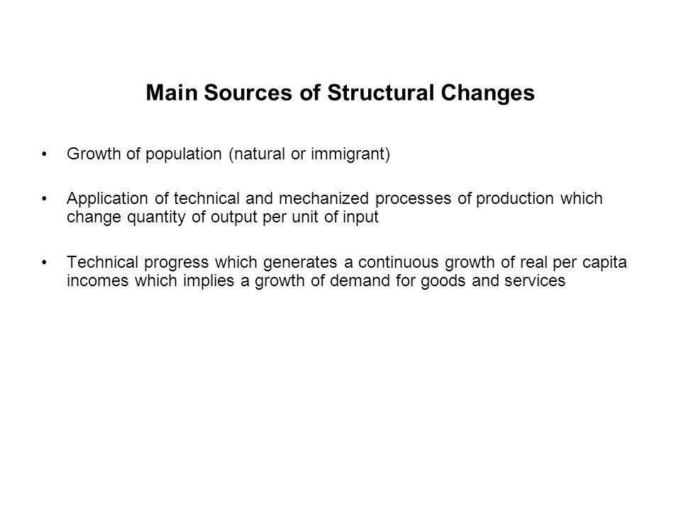 Main Sources of Structural Changes