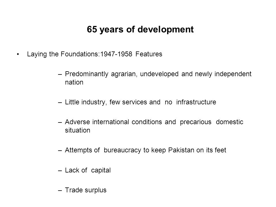 65 years of development Laying the Foundations:1947-1958 Features