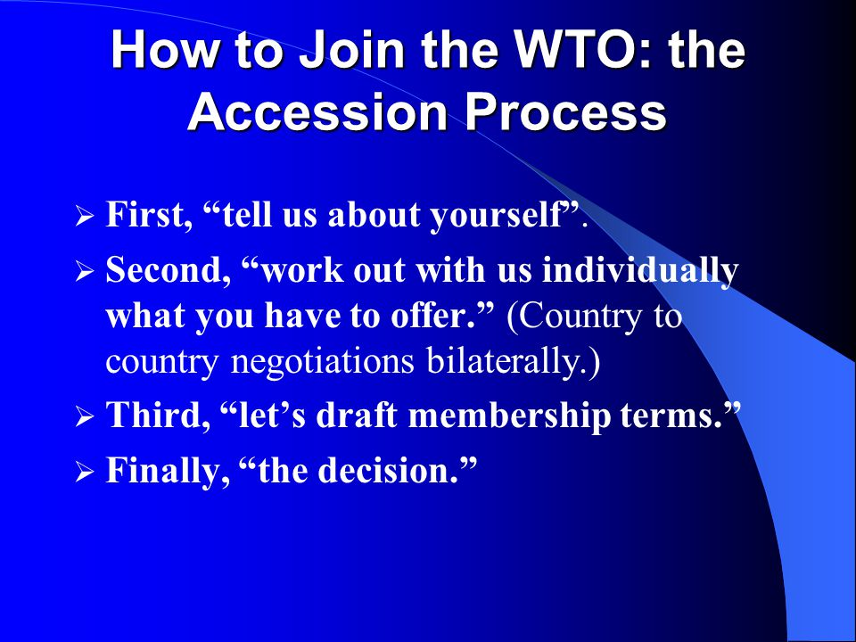 How to Join the WTO: the Accession Process