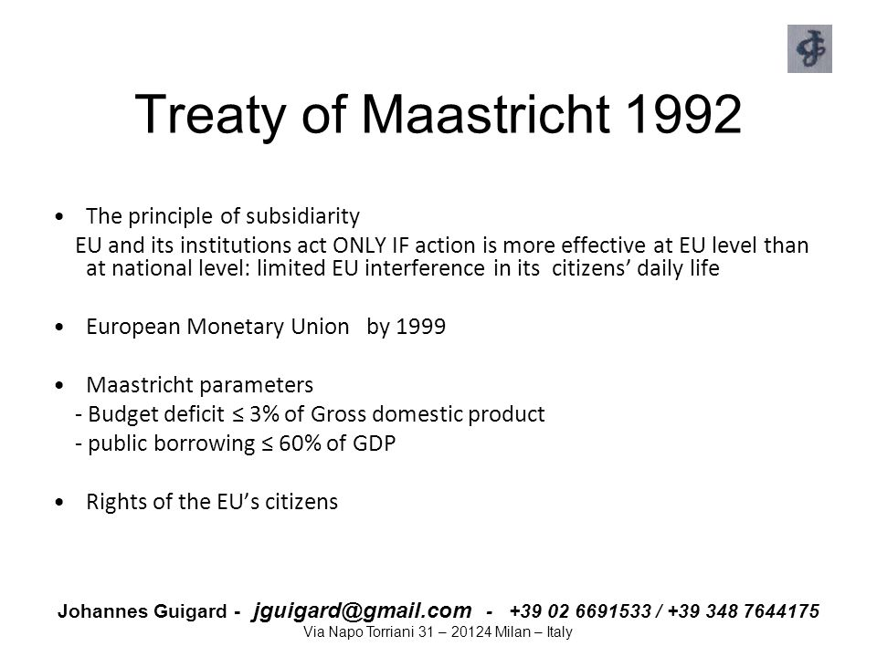 Treaty of Maastricht 1992 The principle of subsidiarity