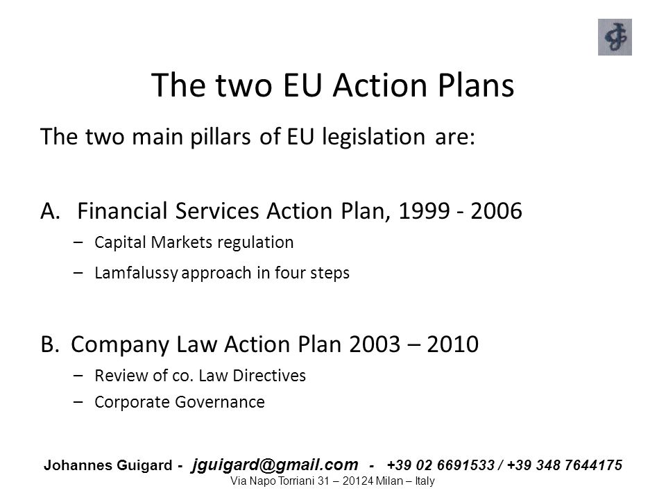 The two EU Action Plans The two main pillars of EU legislation are: