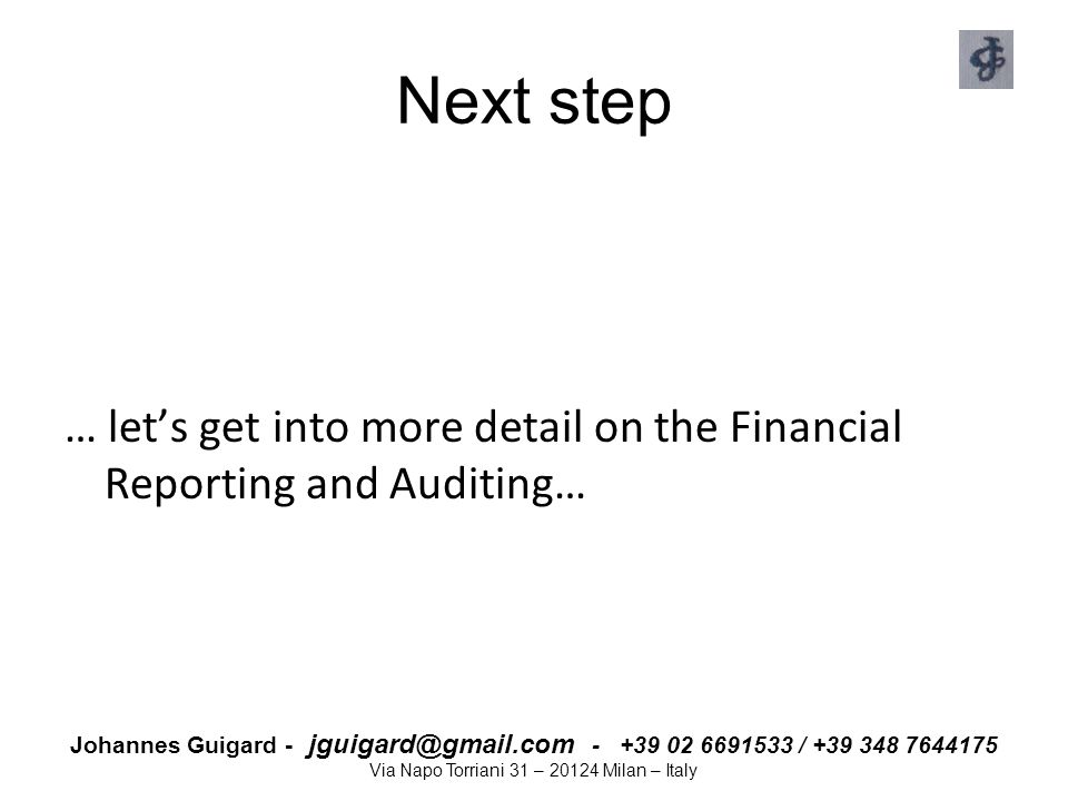 Next step … let's get into more detail on the Financial Reporting and Auditing…