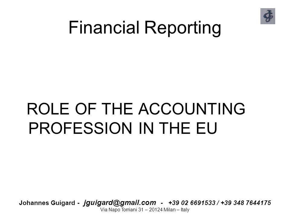 Financial Reporting ROLE OF THE ACCOUNTING PROFESSION IN THE EU
