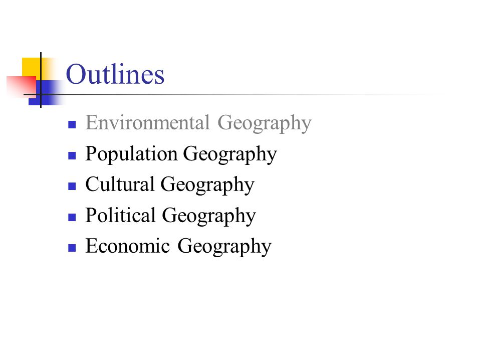 Outlines Environmental Geography Population Geography