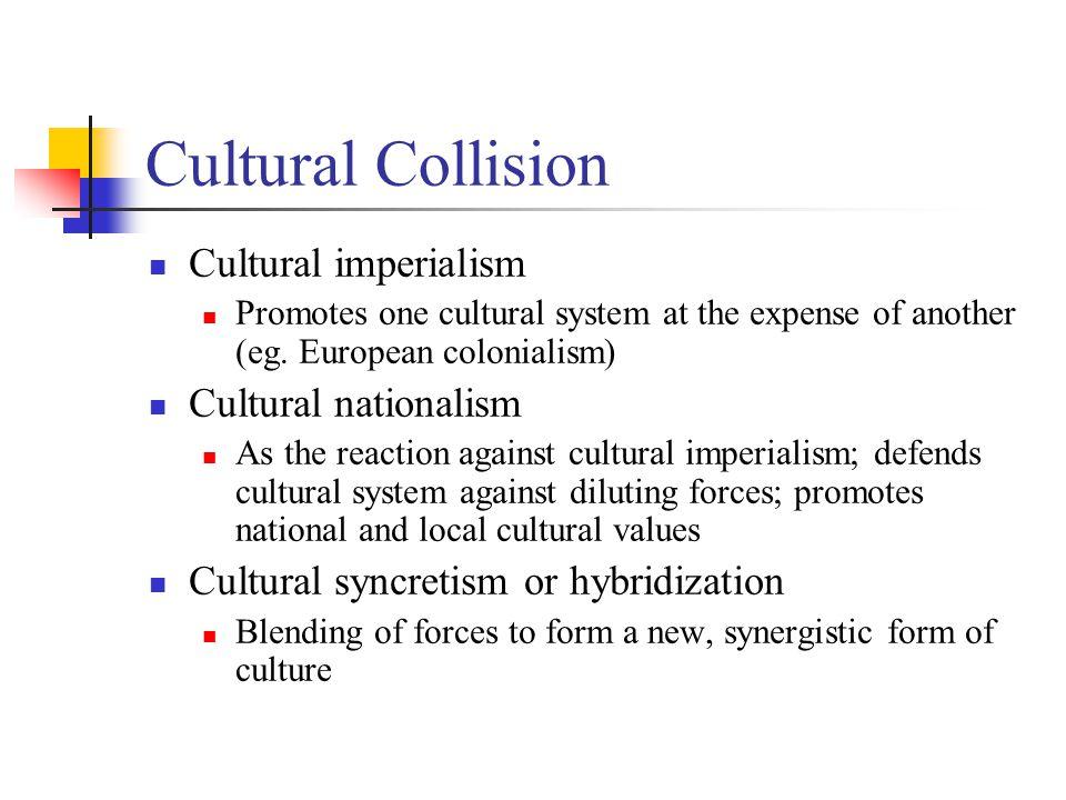 Cultural Collision Cultural imperialism Cultural nationalism