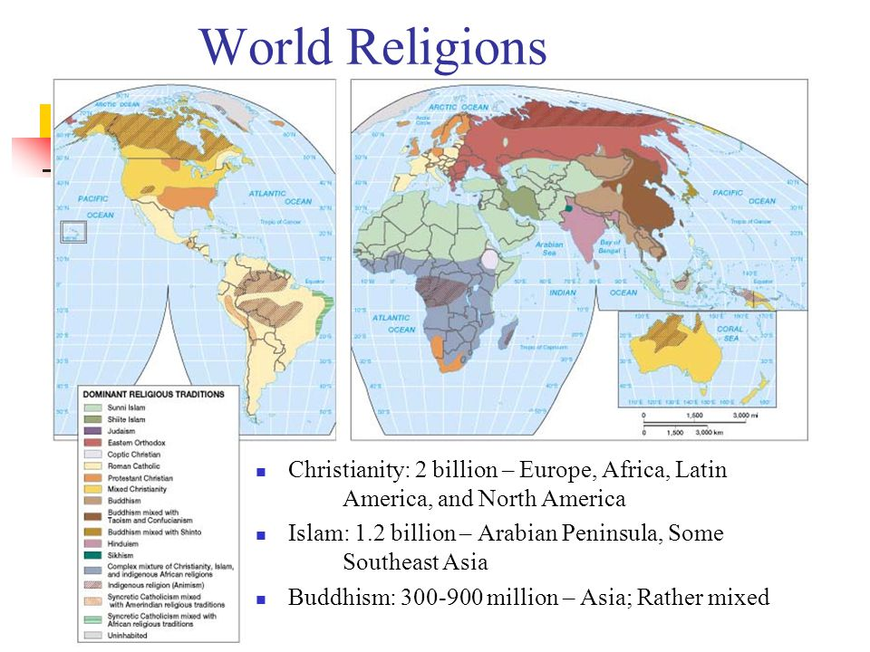 World Religions Christianity: 2 billion – Europe, Africa, Latin America, and North America.