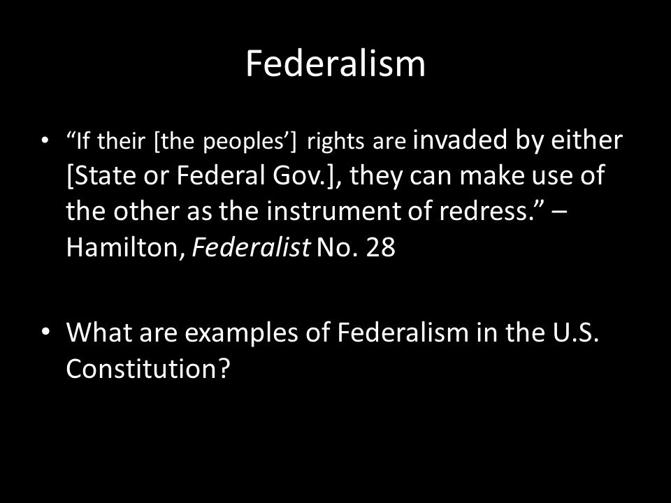 Federalism What are examples of Federalism in the U.S. Constitution