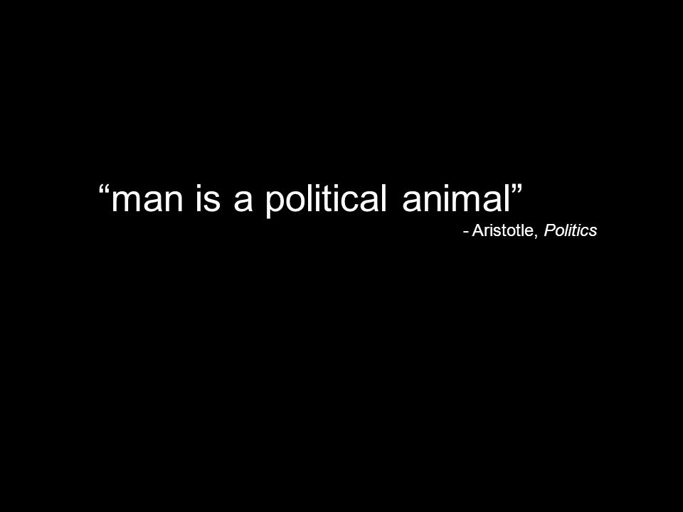 man is a political animal