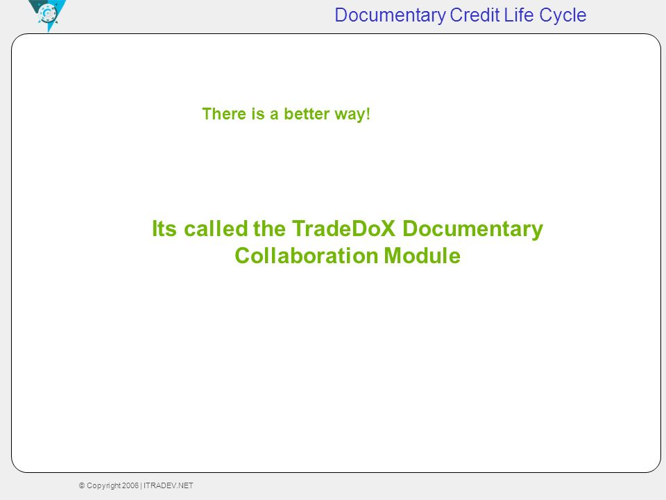 Its called the TradeDoX Documentary Collaboration Module