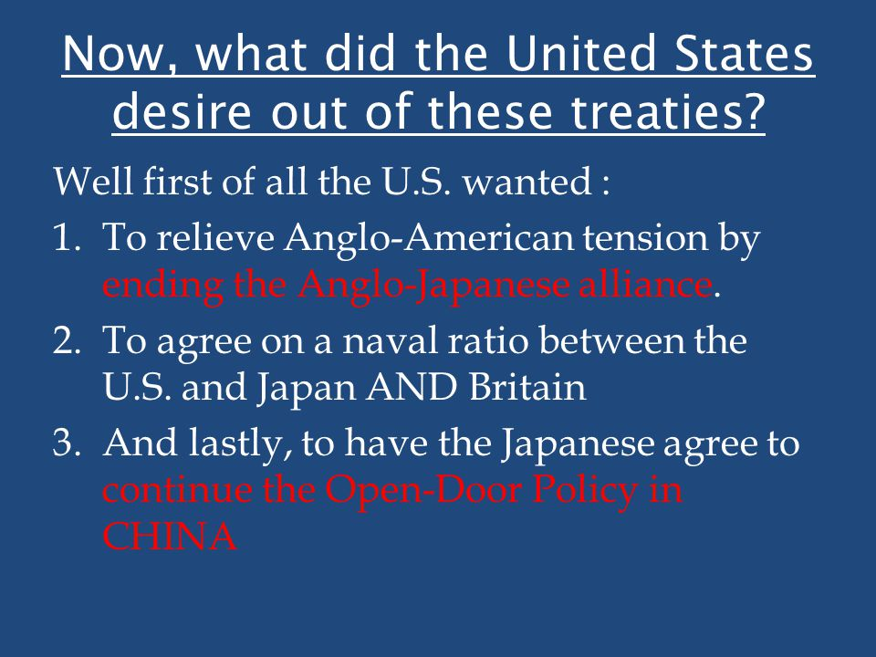 Now, what did the United States desire out of these treaties