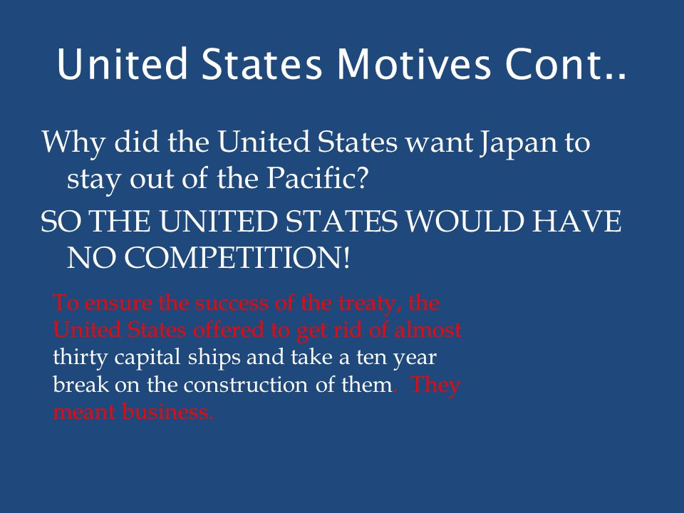 United States Motives Cont..