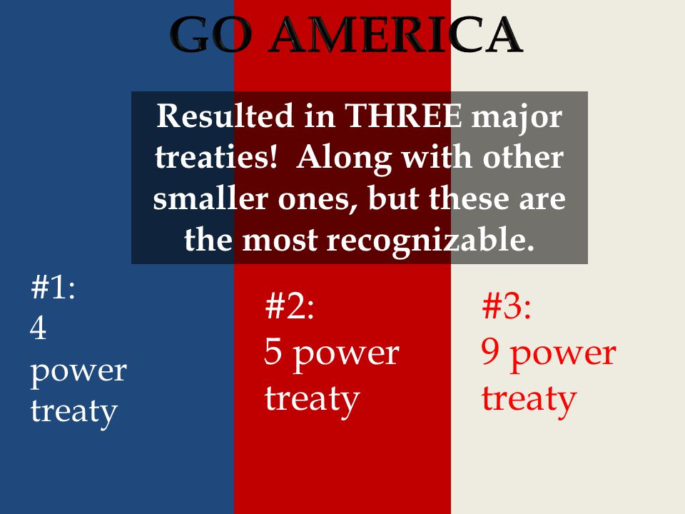 GO AMERICA #2: 5 power treaty #3: 9 power treaty