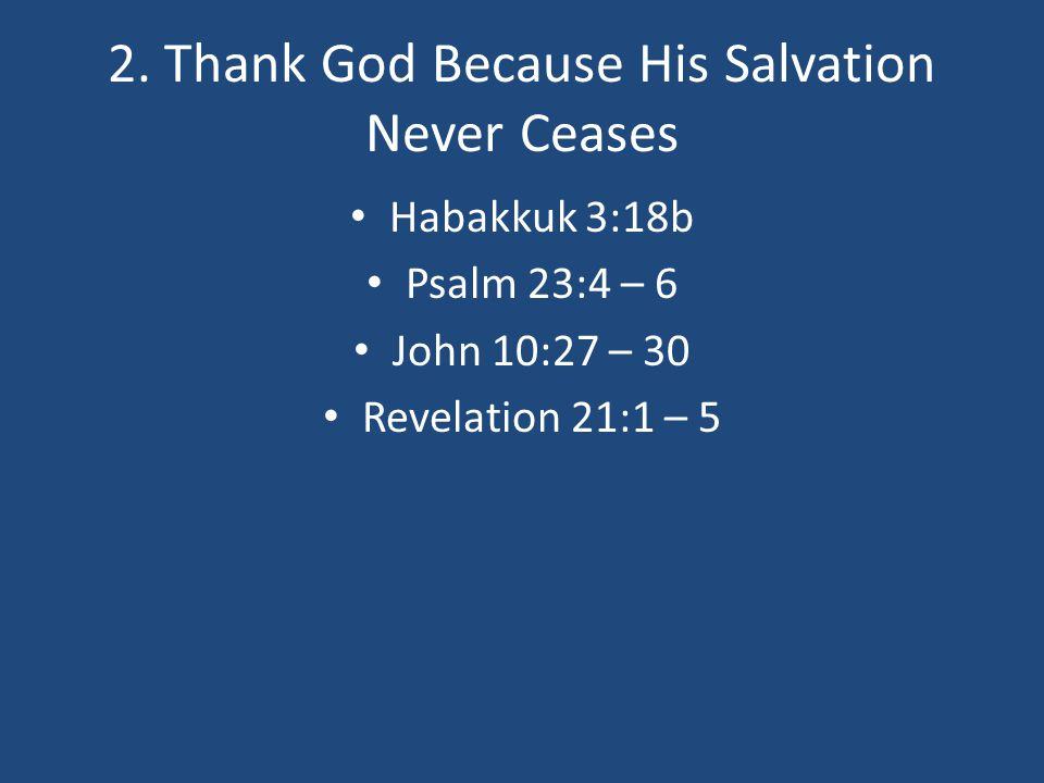 2. Thank God Because His Salvation Never Ceases
