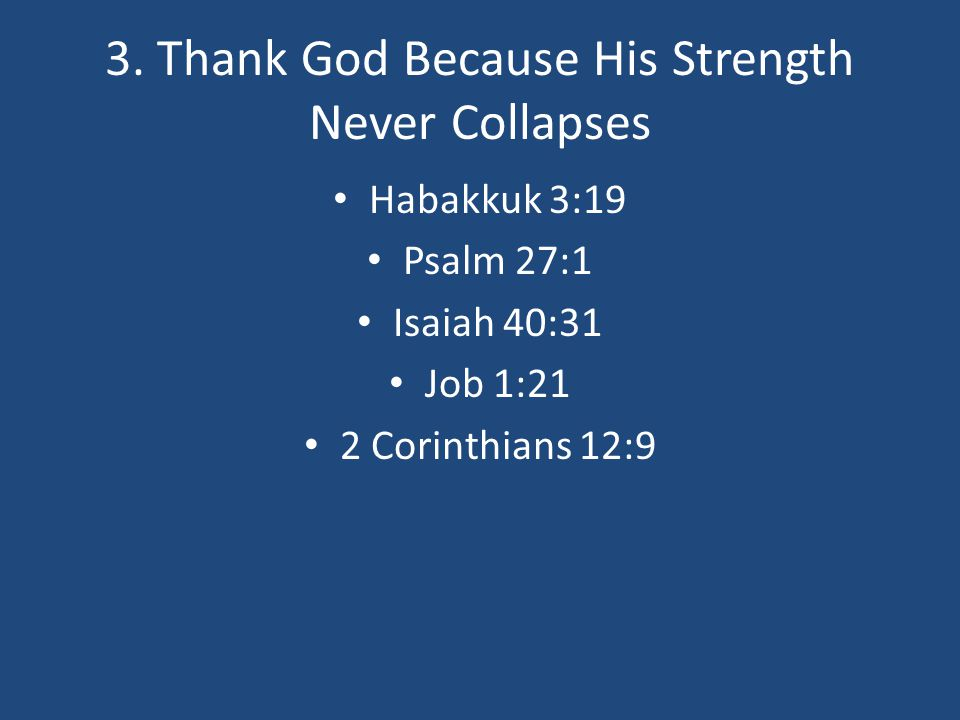 3. Thank God Because His Strength Never Collapses
